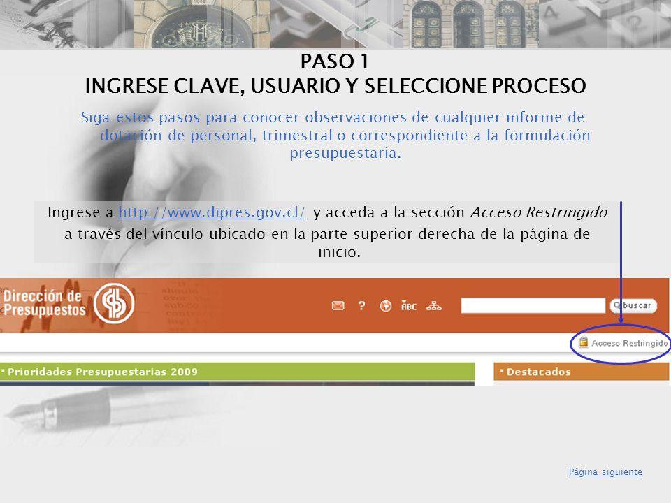 PASO 1 INGRESE CLAVE, USUARIO Y SELECCIONE PROCESO