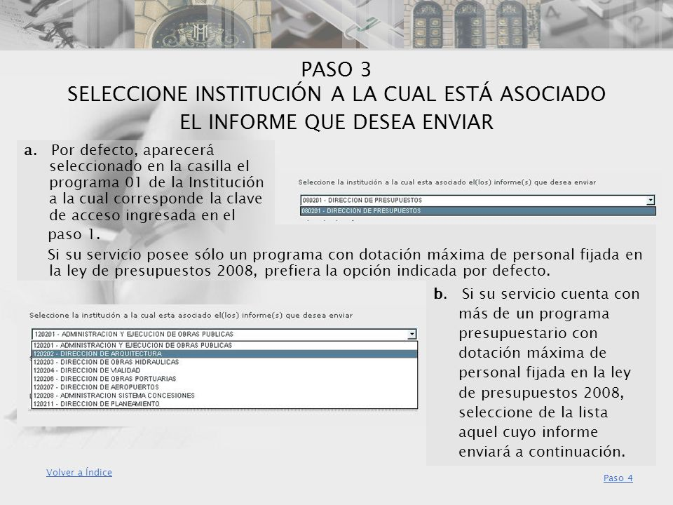 PASO 3 SELECCIONE INSTITUCIÓN A LA CUAL ESTÁ ASOCIADO EL INFORME QUE DESEA ENVIAR