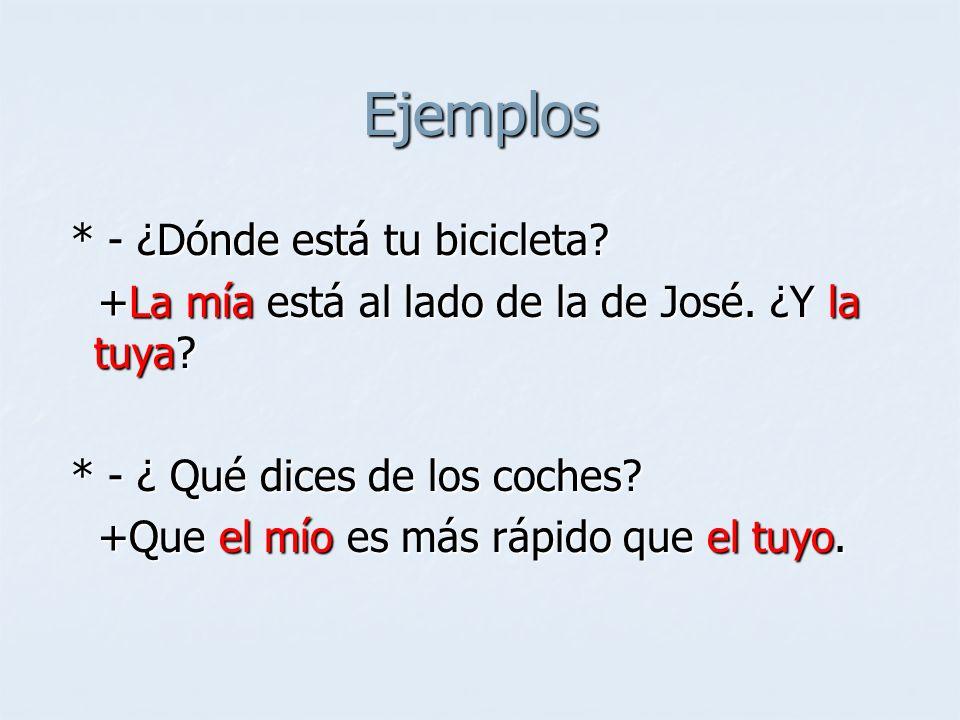 Ejemplos * - ¿Dónde está tu bicicleta