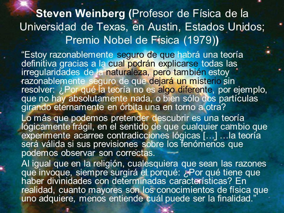 Steven Weinberg (Profesor de Física de la Universidad de Texas, en Austin, Estados Unidos; Premio Nobel de Física (1979))