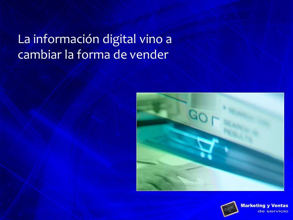 La información digital vino a cambiar la forma de vender