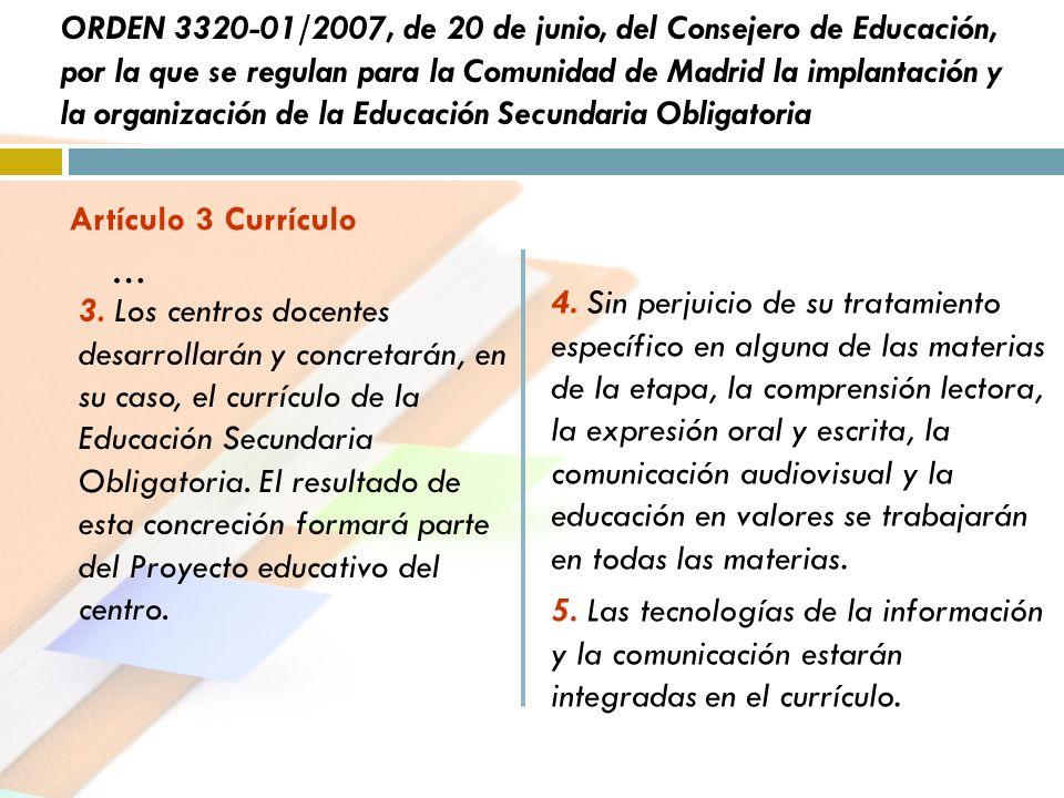 ORDEN 3320-01/2007, de 20 de junio, del Consejero de Educación, por la que se regulan para la Comunidad de Madrid la implantación y la organización de la Educación Secundaria Obligatoria