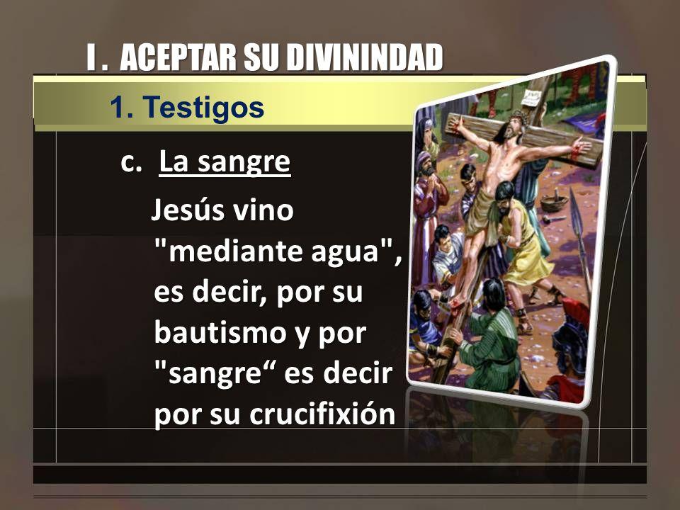 I . ACEPTAR SU DIVININDAD