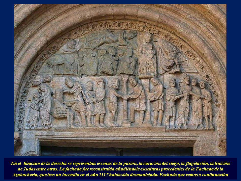 En el tímpano de la derecha se representan escenas de la pasión, la curación del ciego, la flagelación, la traición