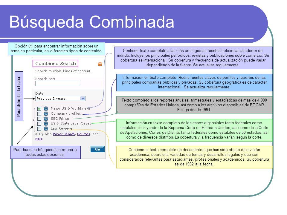 Búsqueda Combinada Opción útil para encontrar información sobre un tema en particular, en diferentes tipos de contenido.