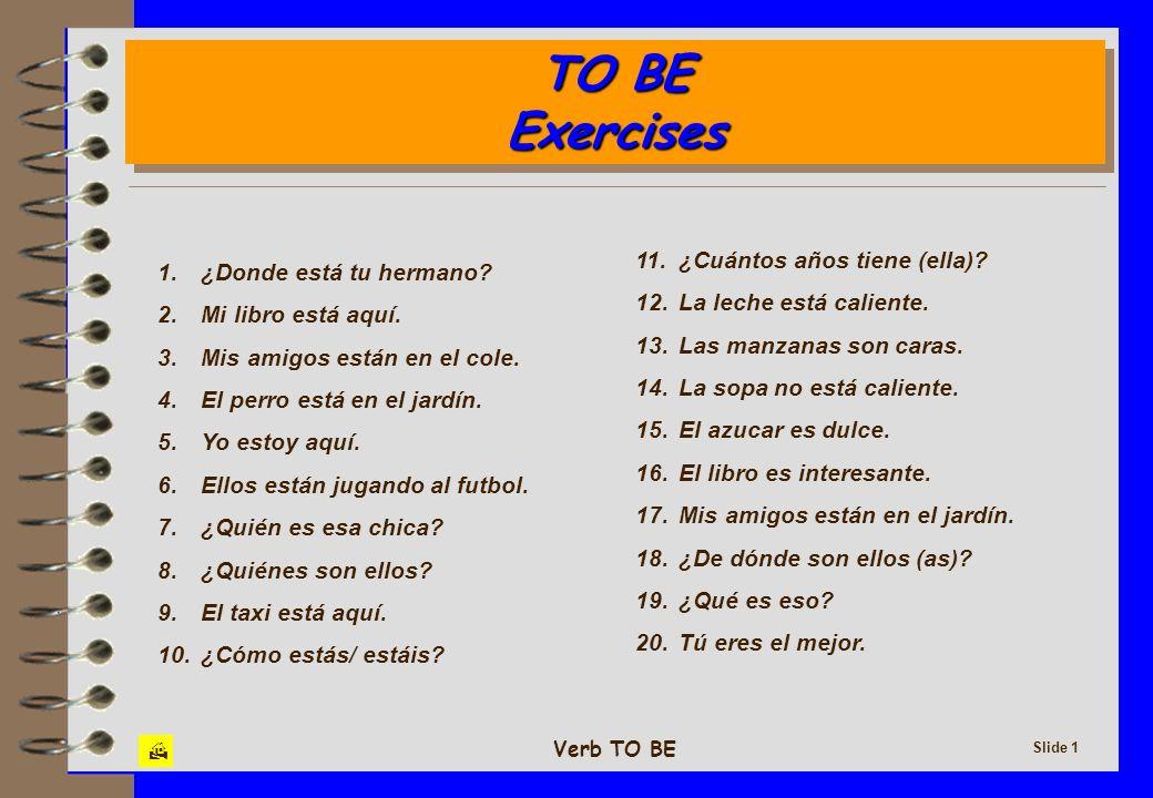 TO BE Exercises 11. ¿Cuántos años tiene (ella)