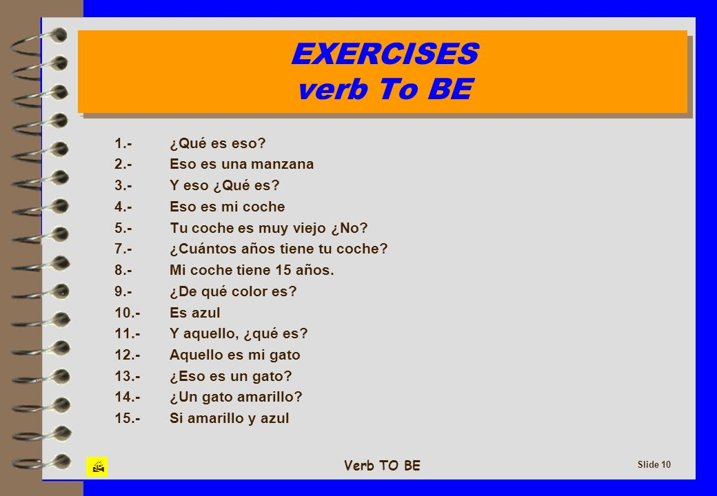 EXERCISES verb To BE 1.- ¿Qué es eso 2.- Eso es una manzana