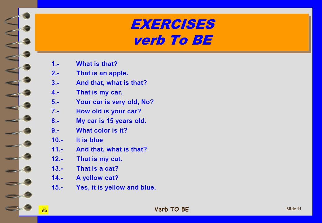 EXERCISES verb To BE 1.- What is that 2.- That is an apple.