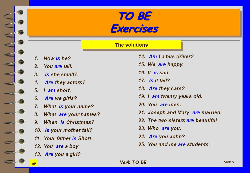 TO BE Exercises The solutions 14. Am I a bus driver 1. How is he
