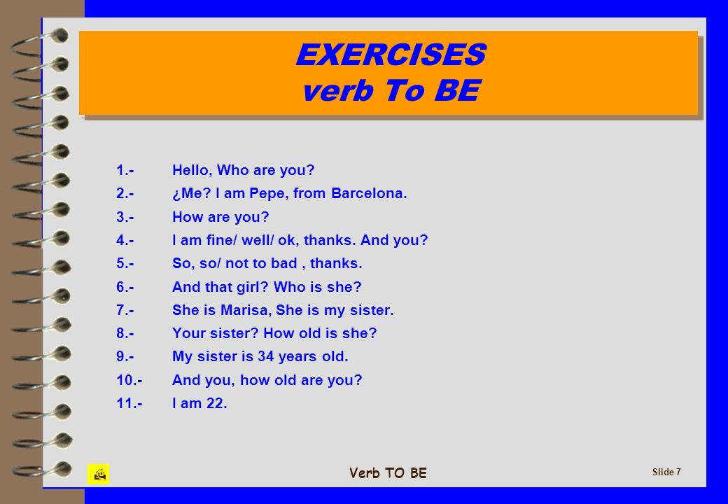 EXERCISES verb To BE 1.- Hello, Who are you