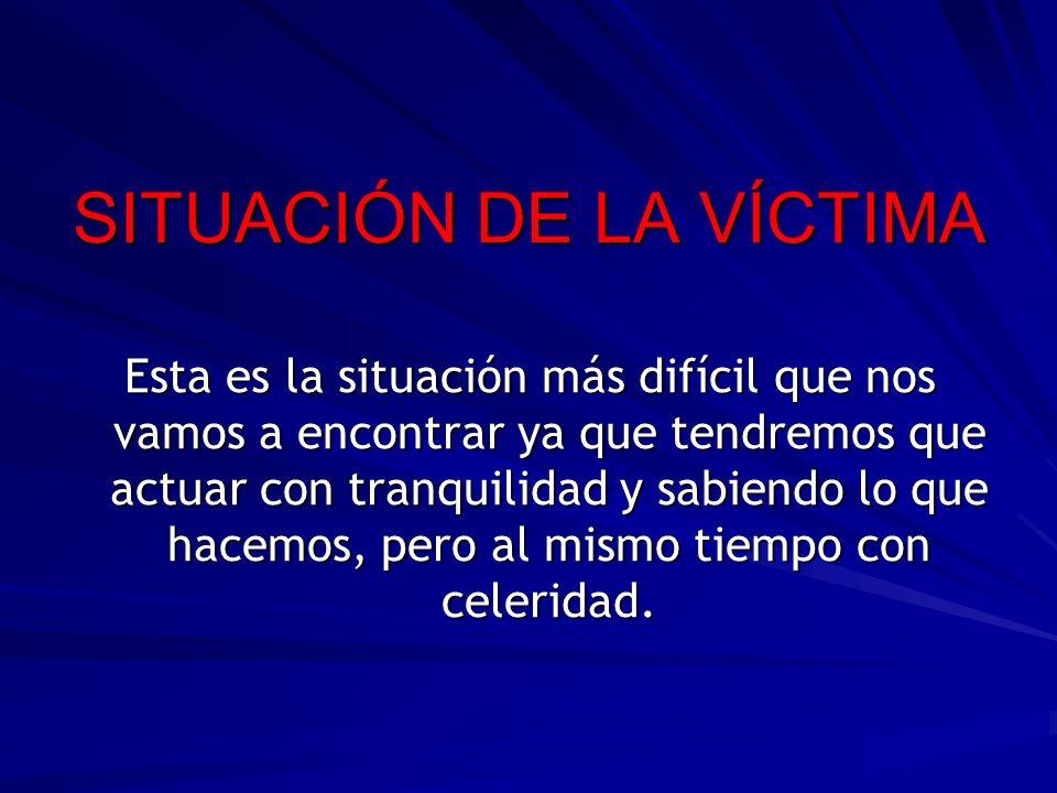 SITUACIÓN DE LA VÍCTIMA