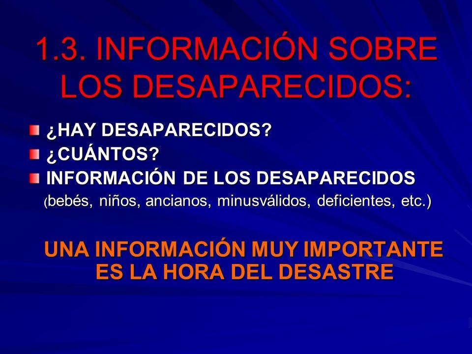 1.3. INFORMACIÓN SOBRE LOS DESAPARECIDOS: