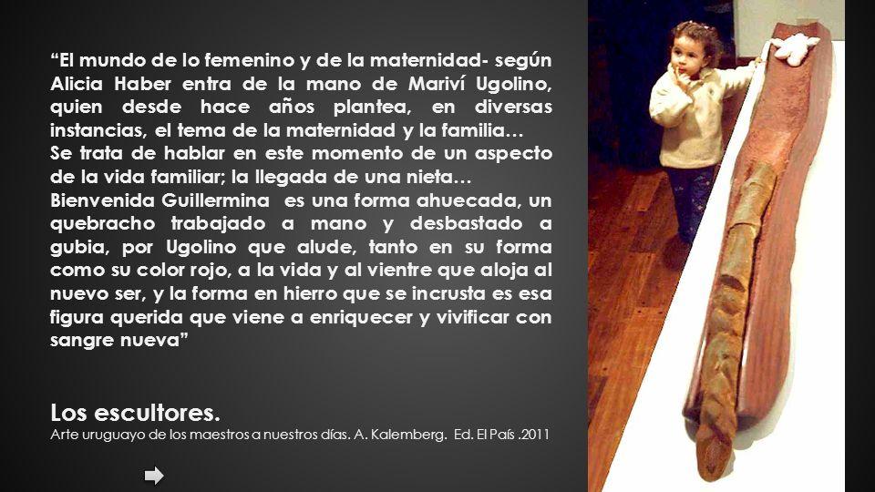 El mundo de lo femenino y de la maternidad- según Alicia Haber entra de la mano de Mariví Ugolino, quien desde hace años plantea, en diversas instancias, el tema de la maternidad y la familia…