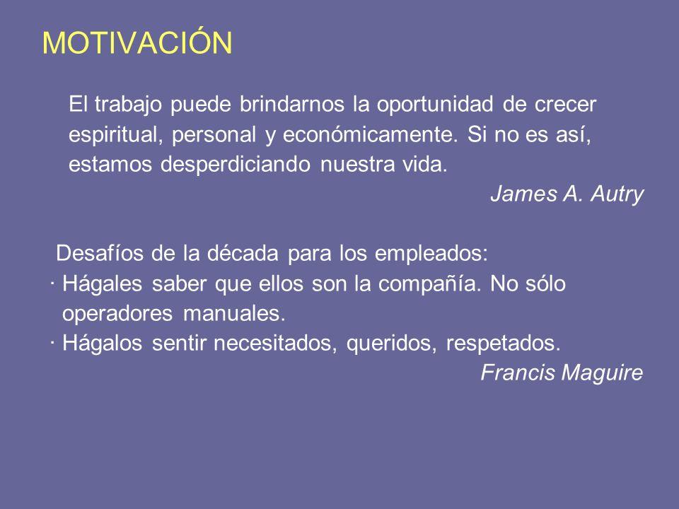 MOTIVACIÓN El trabajo puede brindarnos la oportunidad de crecer