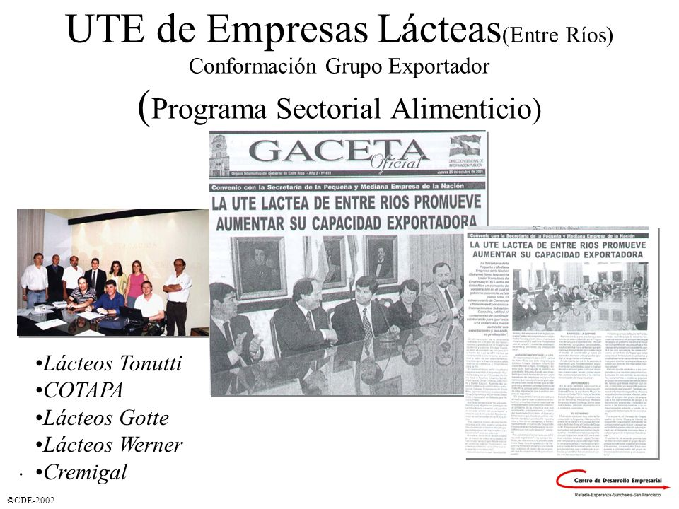 UTE de Empresas Lácteas(Entre Ríos) Conformación Grupo Exportador (Programa Sectorial Alimenticio)