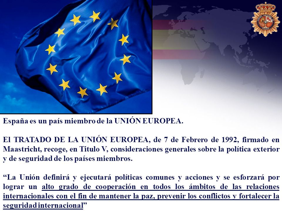 España es un país miembro de la UNIÓN EUROPEA.