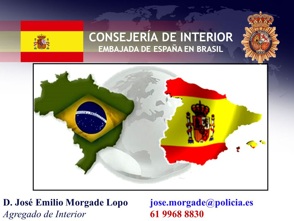 CONSEJERÍA DE INTERIOR EMBAJADA DE ESPAÑA EN BRASIL