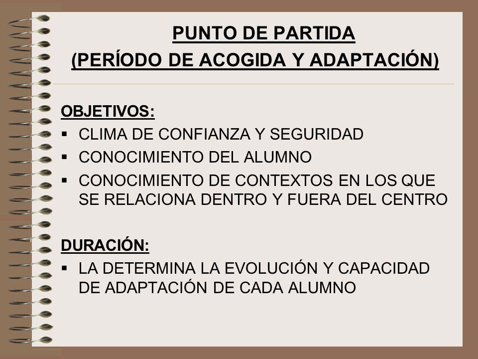 (PERÍODO DE ACOGIDA Y ADAPTACIÓN)