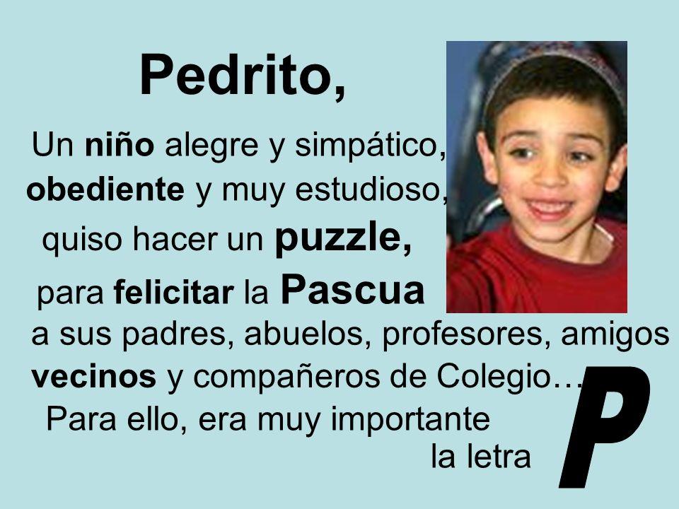 Pedrito, Un niño alegre y simpático, obediente y muy estudioso,