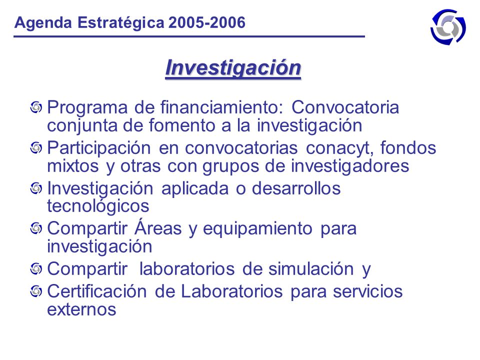 Agenda Estratégica 2005-2006 Investigación. Programa de financiamiento: Convocatoria conjunta de fomento a la investigación.
