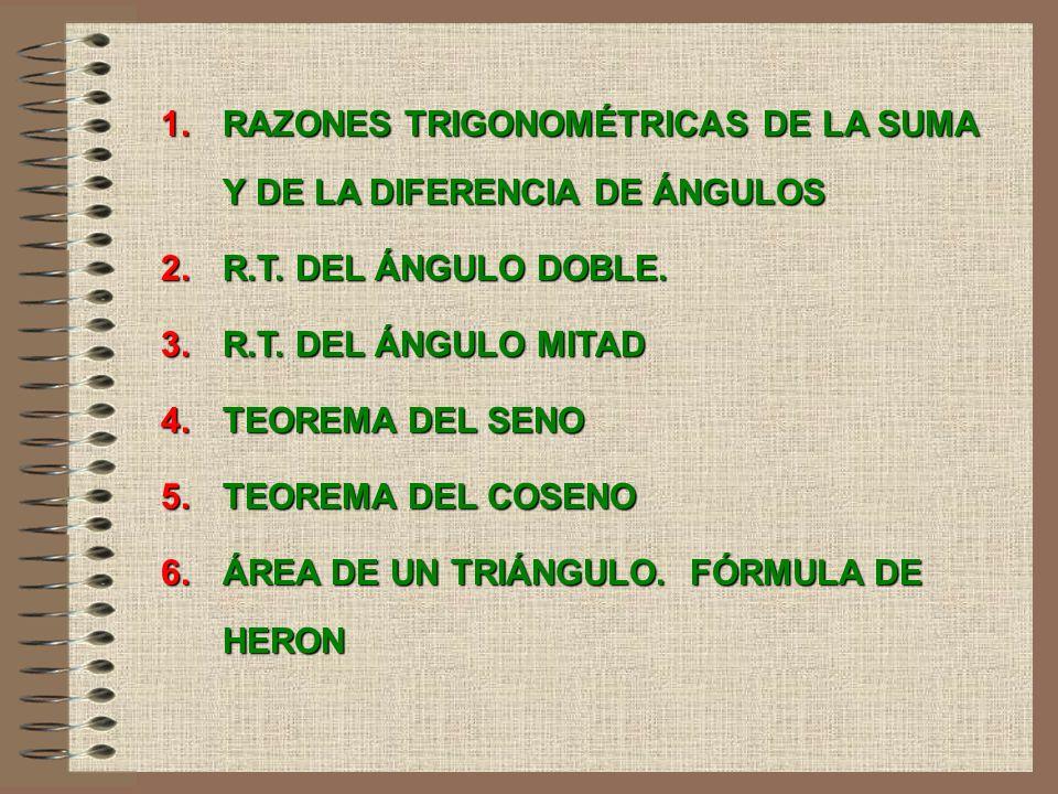 RAZONES TRIGONOMÉTRICAS DE LA SUMA Y DE LA DIFERENCIA DE ÁNGULOS