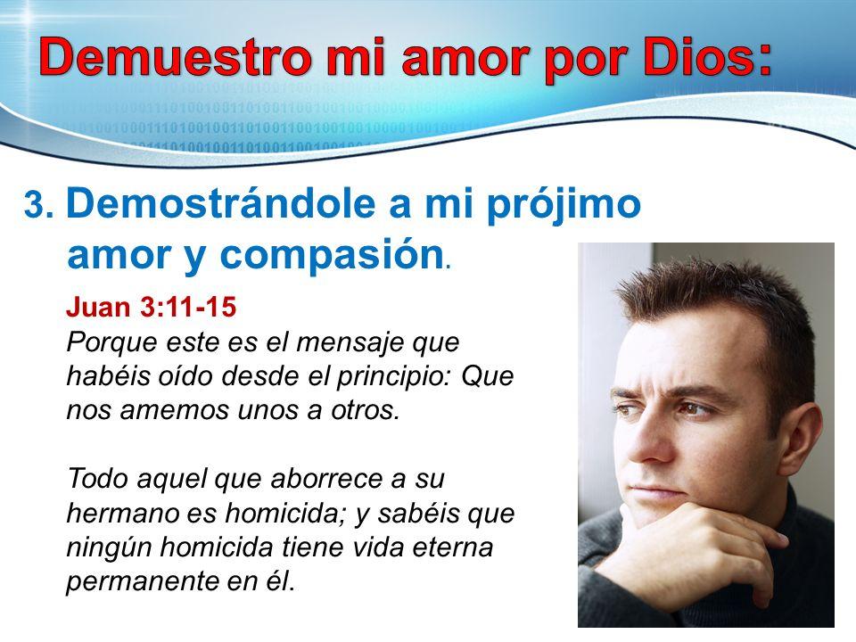 Demuestro mi amor por Dios: