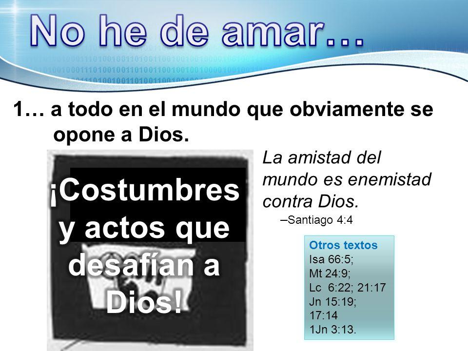 ¡Costumbres y actos que desafían a Dios!