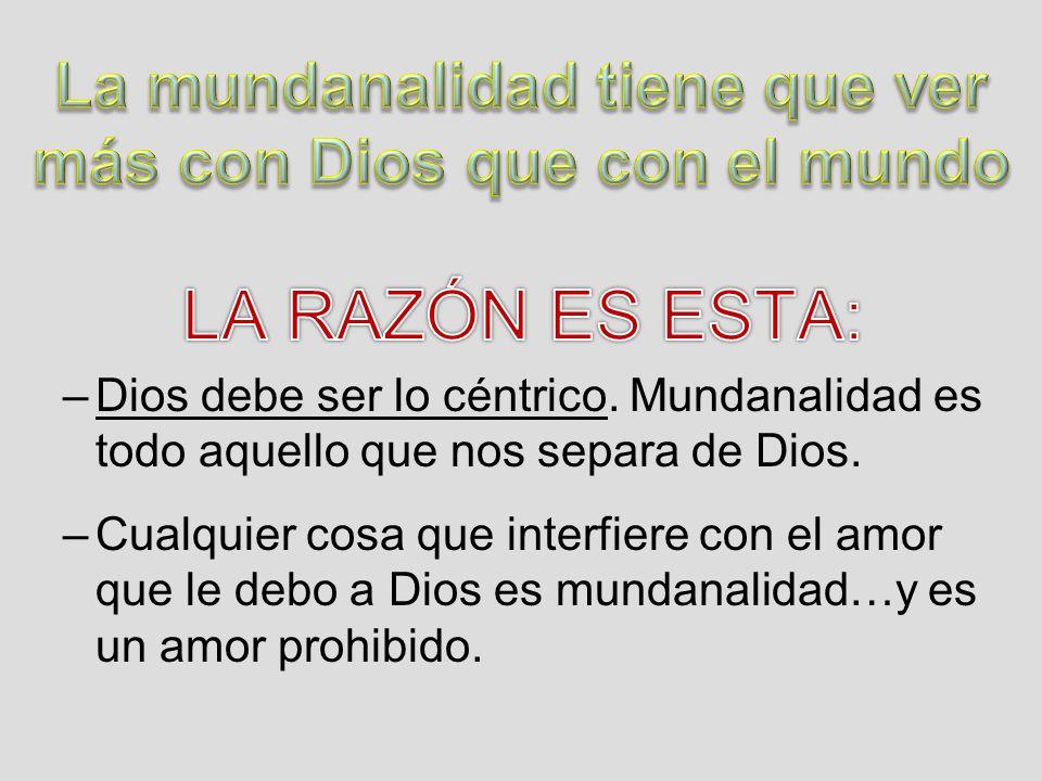La mundanalidad tiene que ver más con Dios que con el mundo