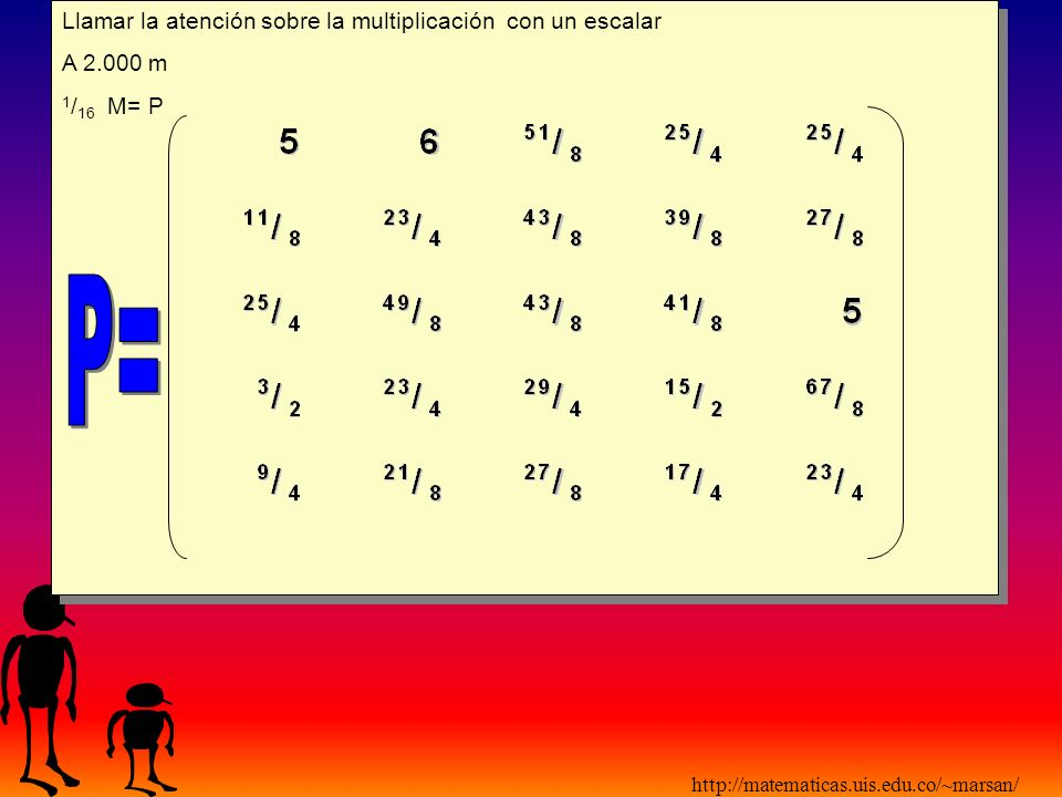 P= Llamar la atención sobre la multiplicación con un escalar A 2.000 m