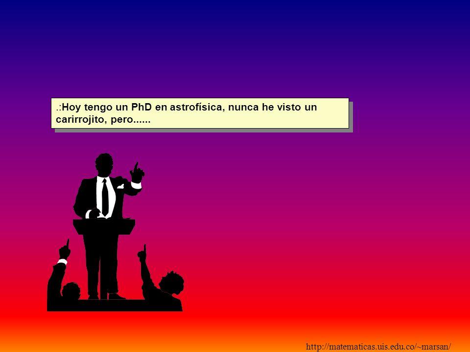 .:Hoy tengo un PhD en astrofísica, nunca he visto un carirrojito, pero......