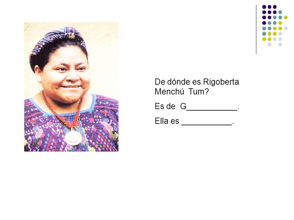De dónde es Rigoberta Menchú Tum