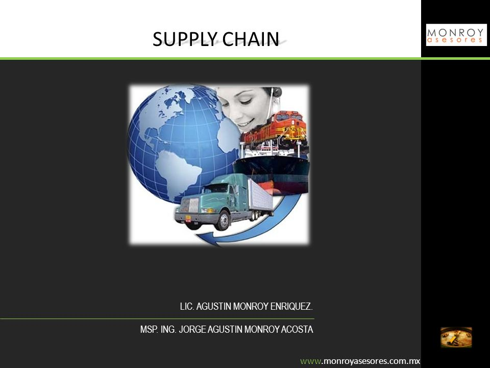 SUPPLY CHAIN LIC. AGUSTIN MONROY ENRIQUEZ.