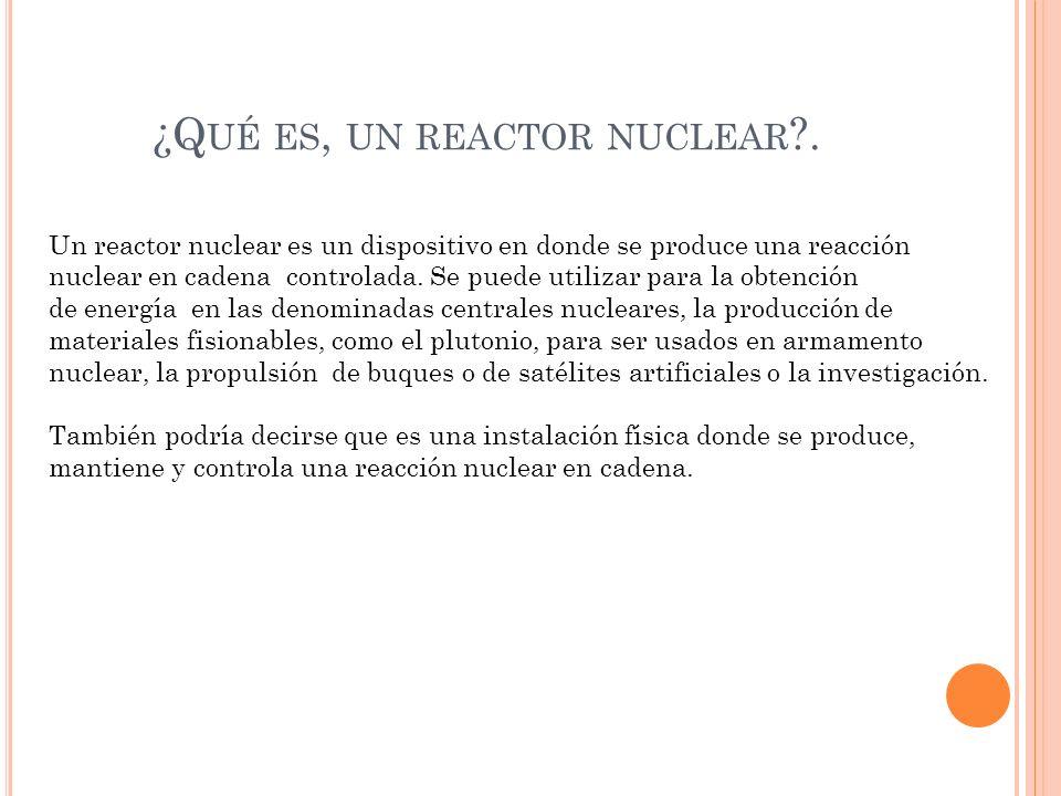 ¿Qué es, un reactor nuclear .