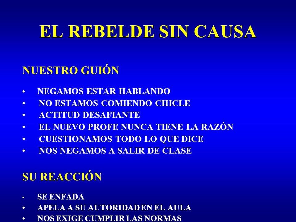 EL REBELDE SIN CAUSA NUESTRO GUIÓN SU REACCIÓN