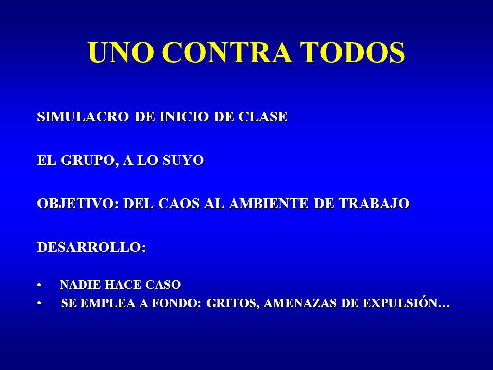 UNO CONTRA TODOS SIMULACRO DE INICIO DE CLASE EL GRUPO, A LO SUYO