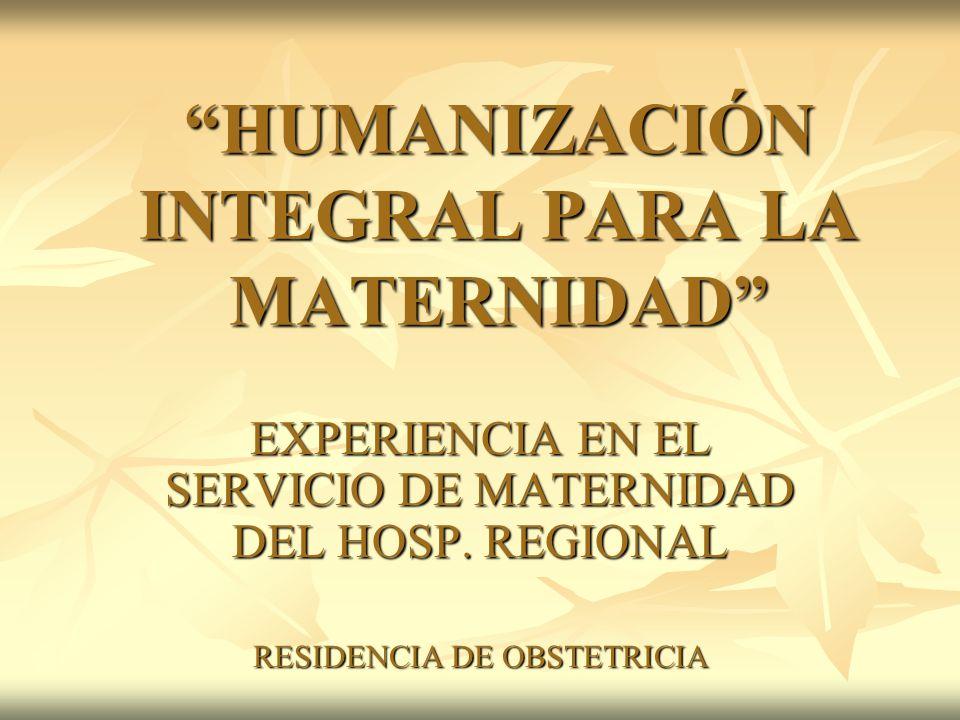 HUMANIZACIÓN INTEGRAL PARA LA MATERNIDAD