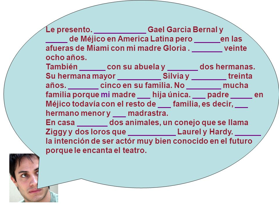 Le presento. ____________ Gael Garcia Bernal y