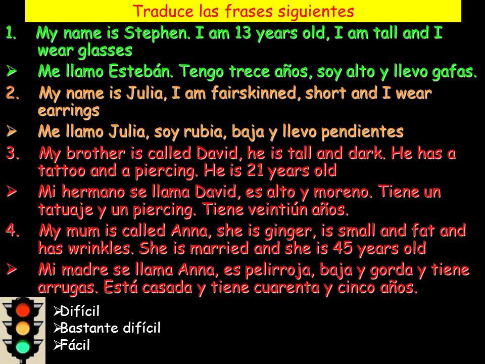 Traduce las frases siguientes