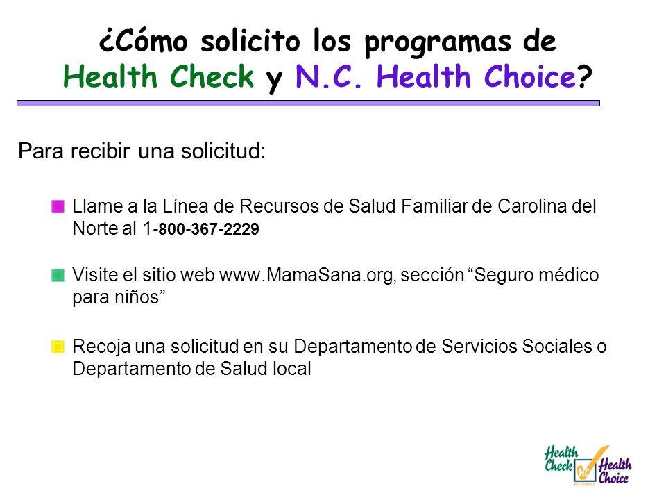 ¿Cómo solicito los programas de Health Check y N.C. Health Choice