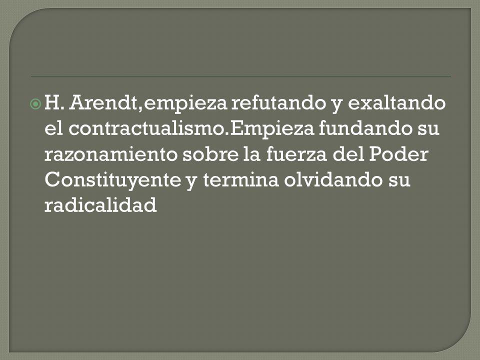 H. Arendt,empieza refutando y exaltando el contractualismo