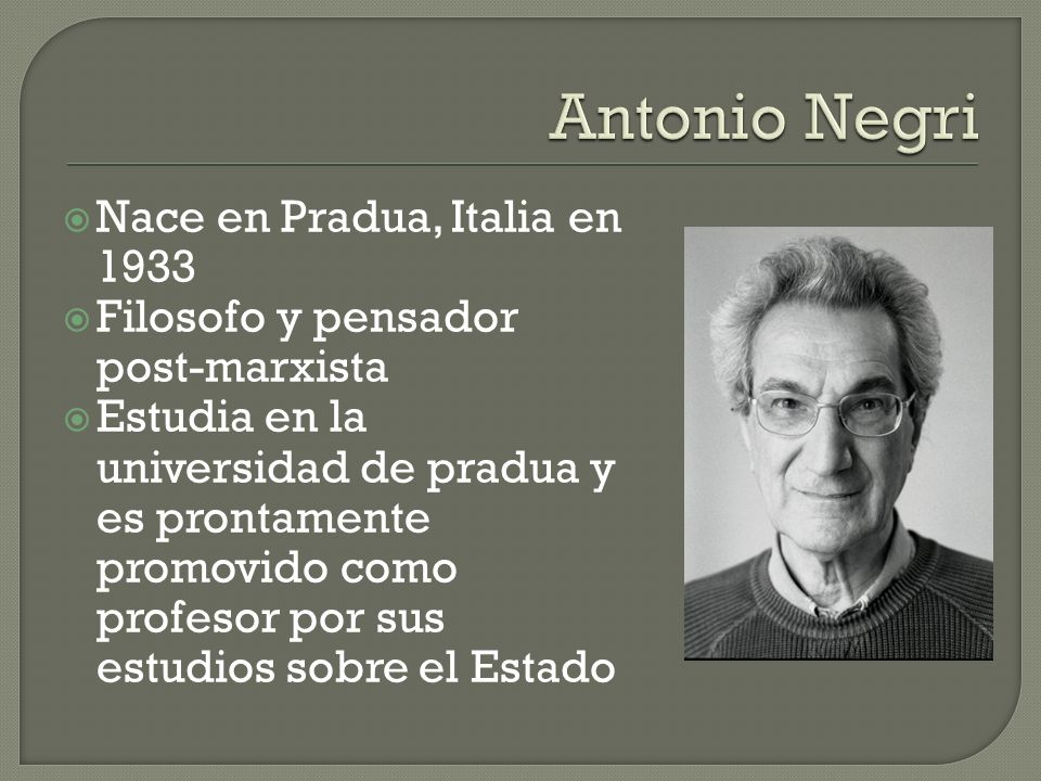 Antonio Negri Nace en Pradua, Italia en 1933