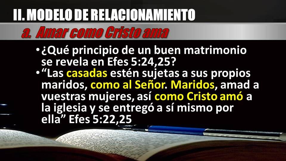 II. MODELO DE RELACIONAMIENTO a. Amar como Cristo ama