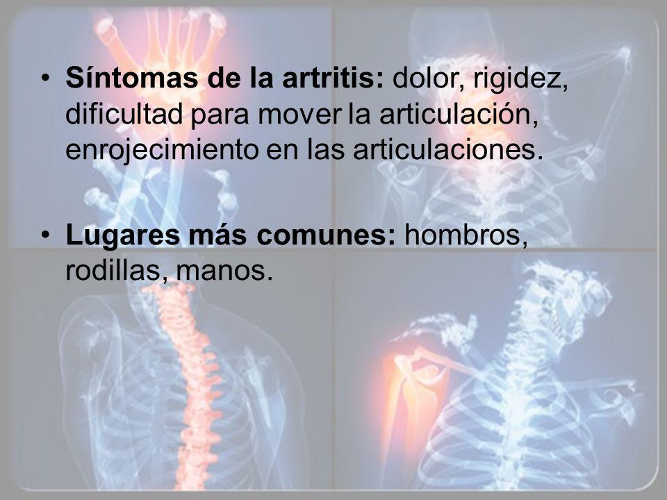 Síntomas de la artritis: dolor, rigidez, dificultad para mover la articulación, enrojecimiento en las articulaciones.