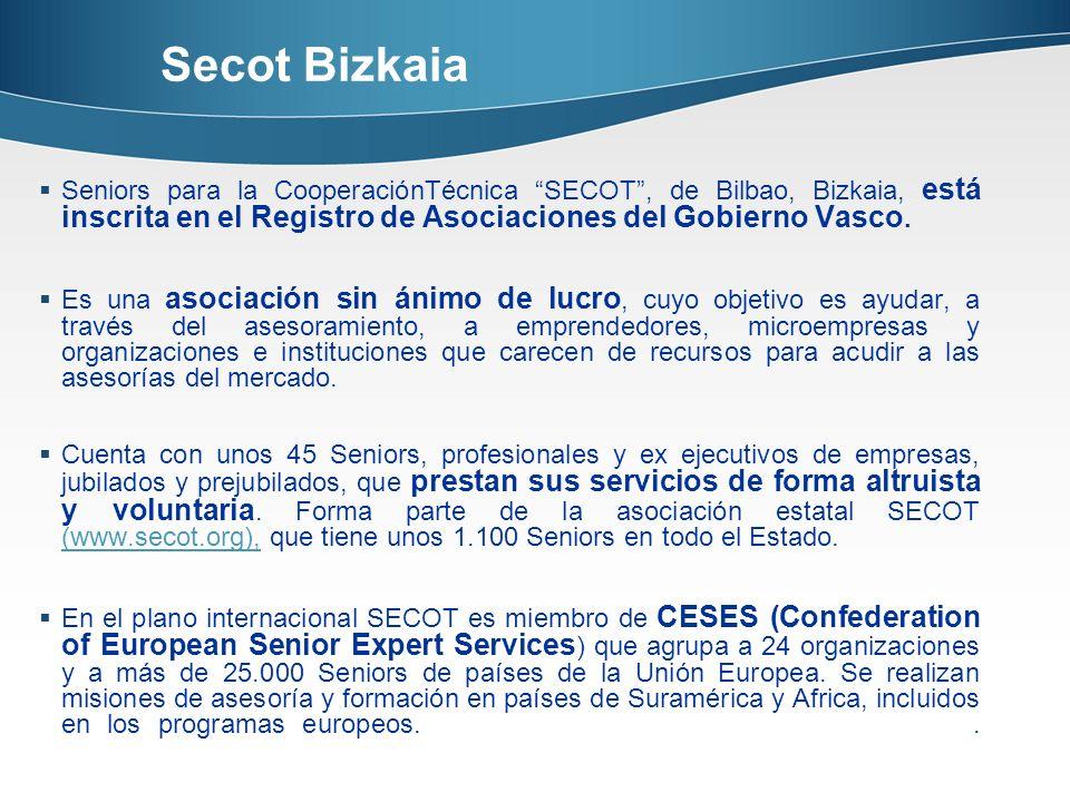 Secot Bizkaia Seniors para la CooperaciónTécnica SECOT , de Bilbao, Bizkaia, está inscrita en el Registro de Asociaciones del Gobierno Vasco.