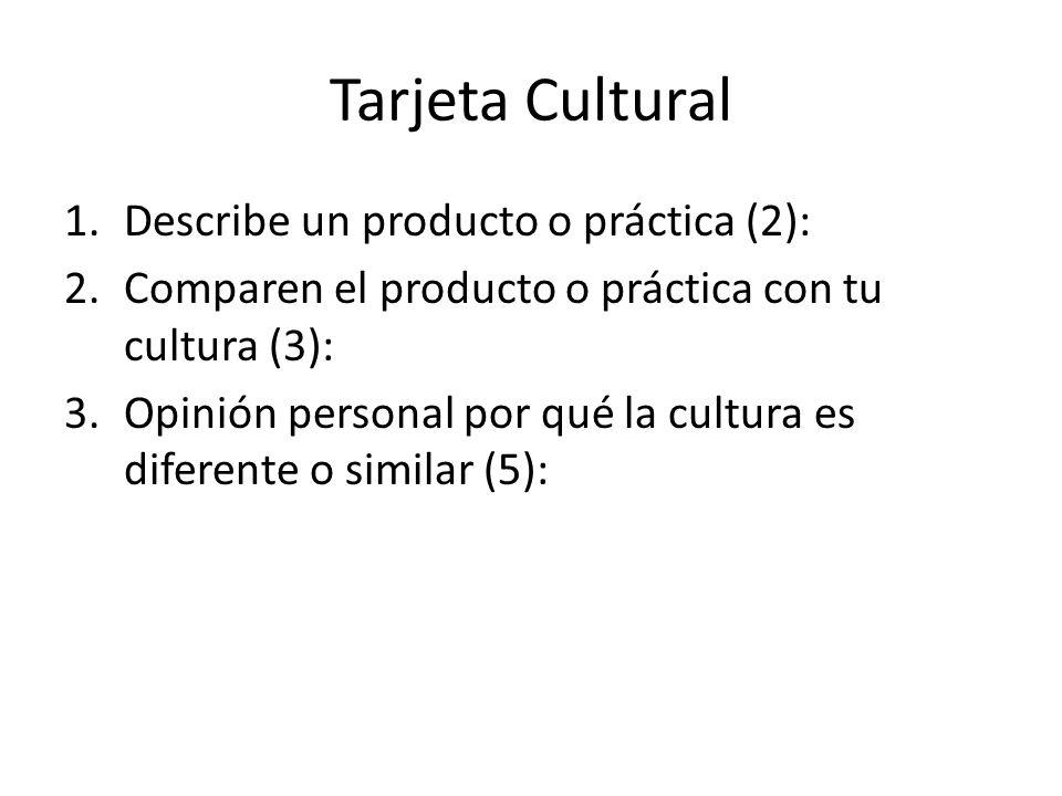 Tarjeta Cultural Describe un producto o práctica (2):