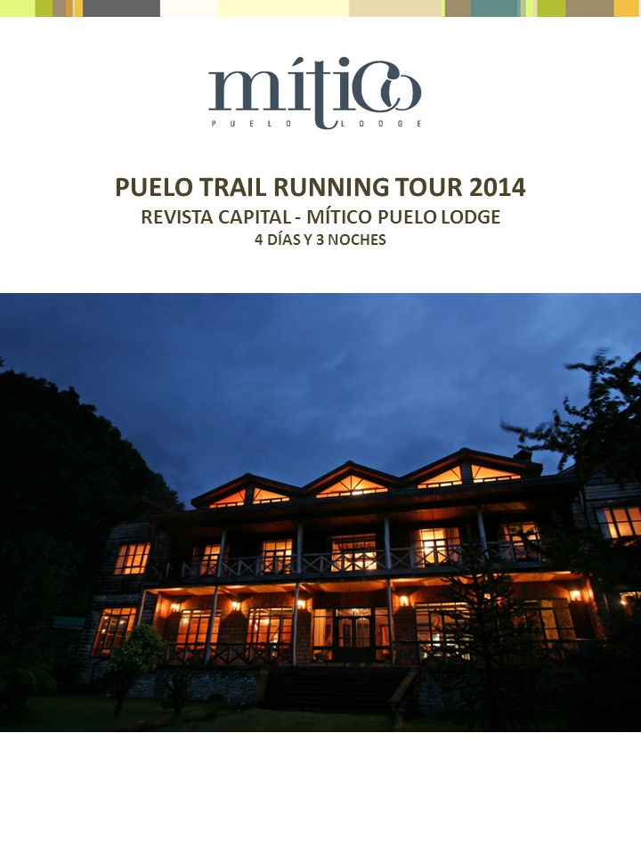 PUELO TRAIL RUNNING TOUR 2014 REVISTA CAPITAL - MÍTICO PUELO LODGE