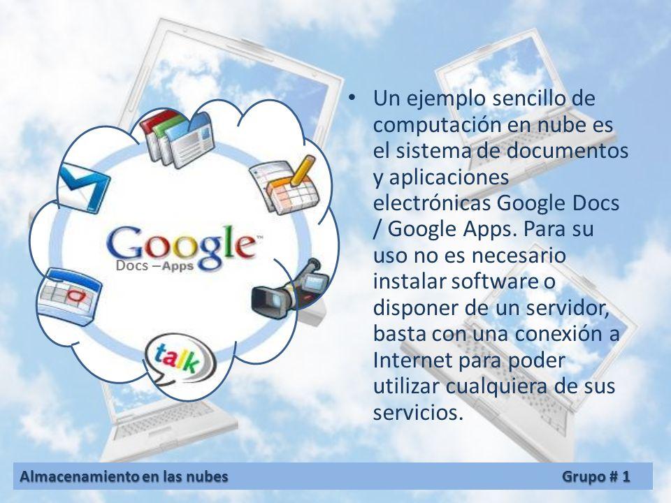 Un ejemplo sencillo de computación en nube es el sistema de documentos y aplicaciones electrónicas Google Docs / Google Apps. Para su uso no es necesario instalar software o disponer de un servidor, basta con una conexión a Internet para poder utilizar cualquiera de sus servicios.