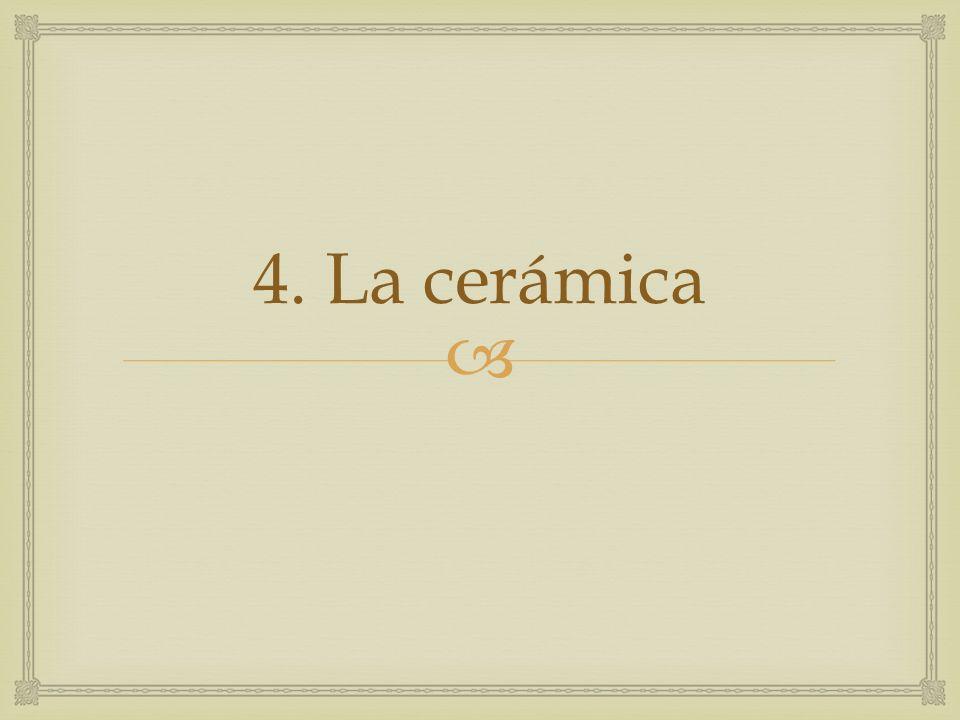 4. La cerámica