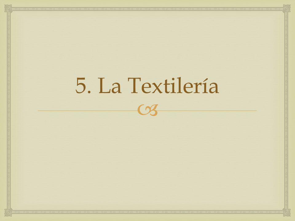 5. La Textilería