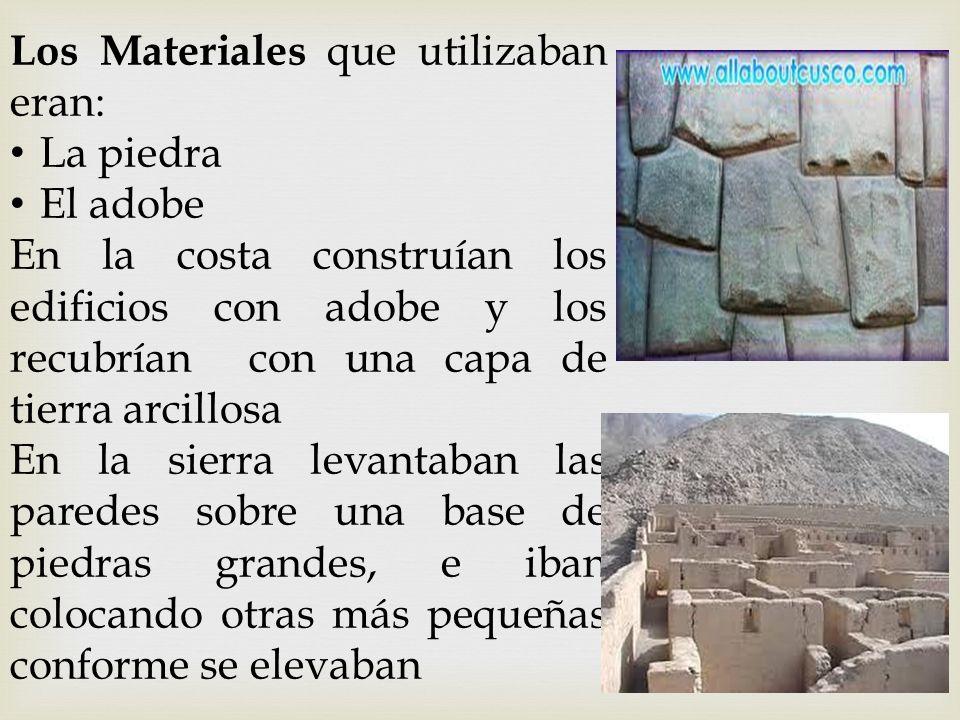 Los Materiales que utilizaban eran: